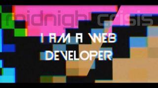 I Am a Web Developar (The Web Developer Song)